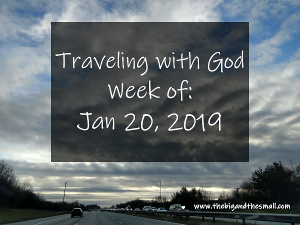 Traveling with God Week of: January 20, 2019