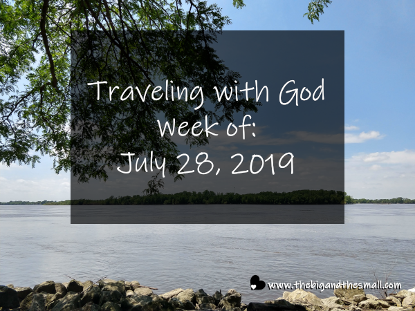 Traveling with God Week of: July 28, 2019