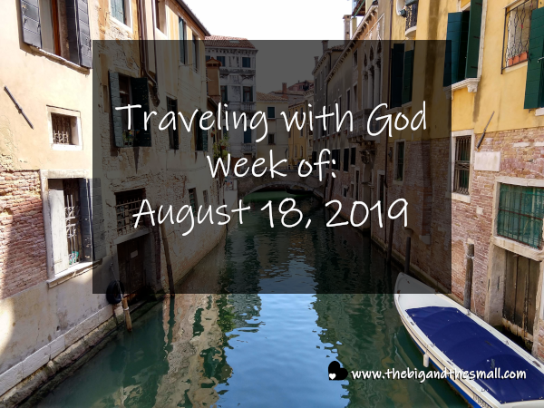 Traveling with God Week of: August 18, 2019