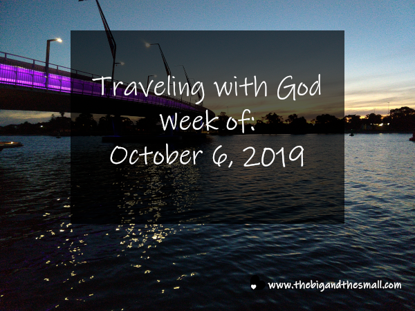 Traveling with God Week of: October 6, 2019