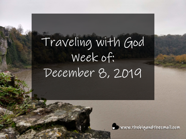Traveling with God Week of: December 8, 2019