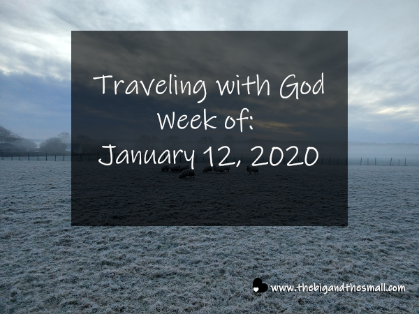 Traveling with God Week of: January 12, 2020