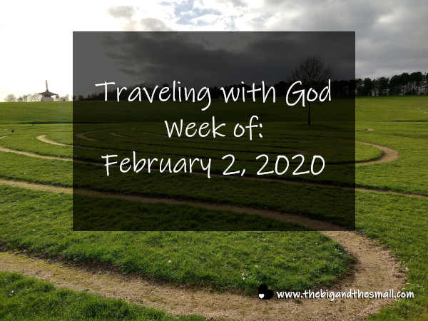 Traveling with God Week of: February 2, 2020