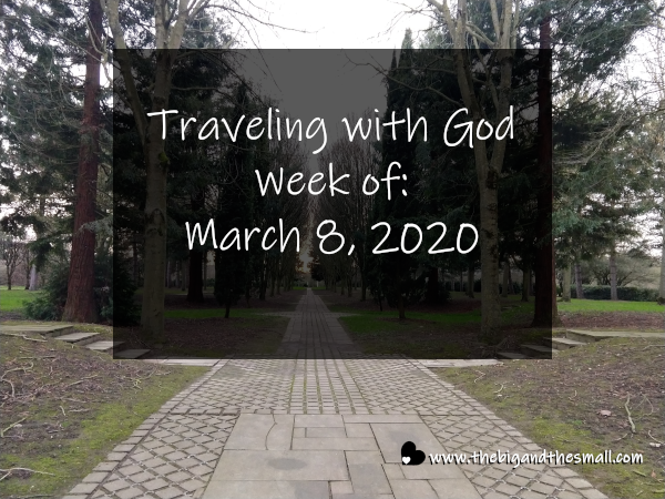 Traveling with God Week of: March 8, 2020