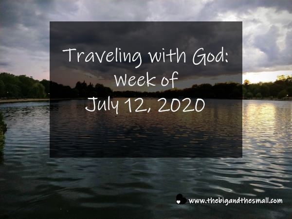 Traveling with God Week of: July 12, 2020