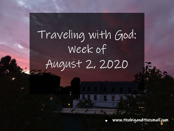 Traveling with God Week of: August 2, 2020