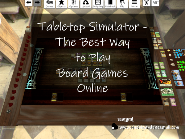 Tabletop Simulator The Best Way To Play Board Games Online The Big And The Small